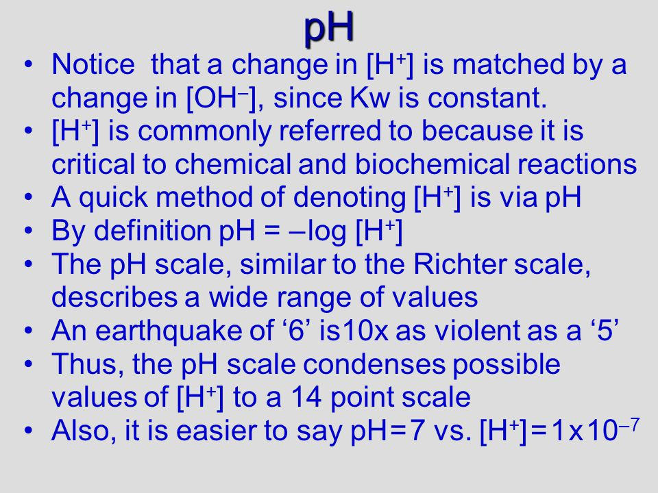pH 30/09/99. Notice that a change in [H+] is matched by a change in [OH–], since Kw is constant.